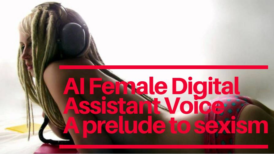 AI Female Digital Assistant Voice, a prelude to sexism